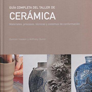 Guía completa del taller de cerámica. Materiales, procesos y sistemas de conformación